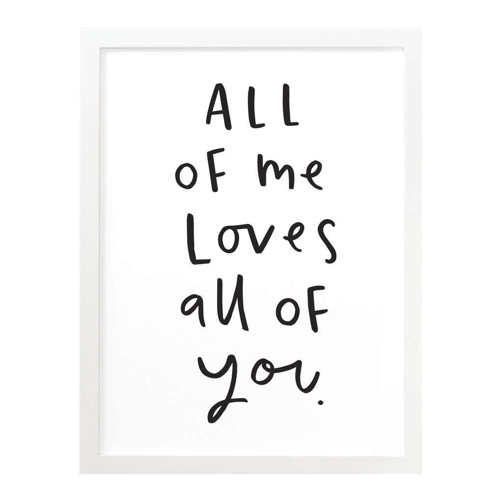 All Of Me Loves All Of You Hand Lettered Print 1024x1024