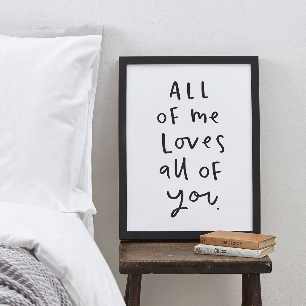 All Of Me Loves All Of You Typography Black White Print 1024x1024