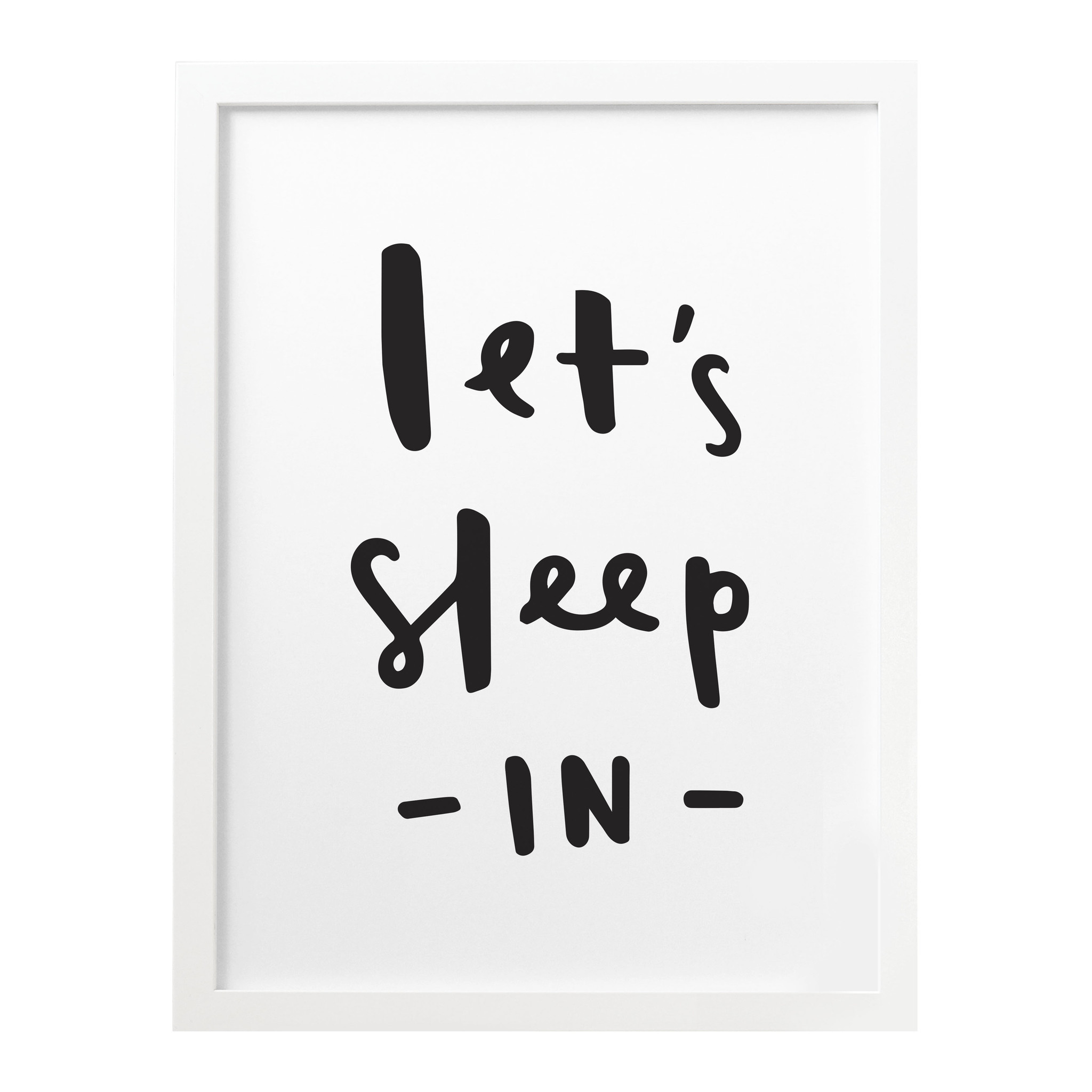 Lets Sleep In Quote Typography Gift Black White Print